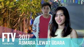 Download FTV Febby Rastanty & Rayn Wijaya | Asmara Lewat Udara Video