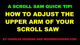 Download Quick Tip - How to adjust the upper arm of your scroll saw Video