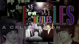 Download The Beatles: A Celebration Video