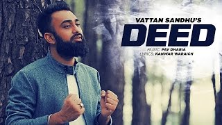 Download Vattan Sandhu: Deed Full Video Song | Pav Dharia | New Punjabi Songs 2016 | T-Series Video