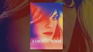Download A Fantastic Woman Video