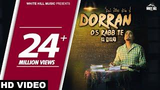 Download Dorran Os Rabb Te (Full Song) A-Kay - New Punjabi Song 2017 - Latest Punjabi Songs 2017 Video