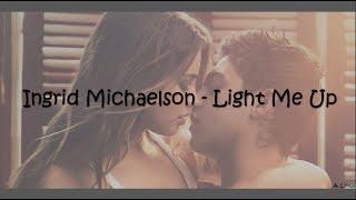 Download Ingrid Michaelson - Light Me Up (Lyrics) [After] Video