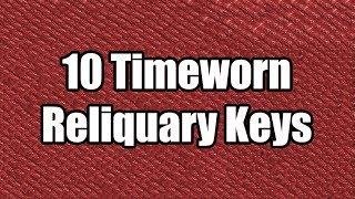Download 10 Timeworn Reliquary Keys: Part 2 Video