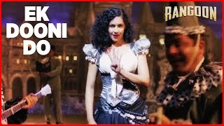 Download Ek Dooni Do Video Song | Rangoon | Saif Ali Khan, Kangana Ranaut, Shahid Kapoor | T-Series Video