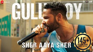 Download Sher Aaya Sher | Gully Boy | Siddhant Chaturvedi | Ranveer Singh & Alia Bhatt | DIVINE Video