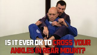 Download BJJ Mythbusting: Is It Ever OK to Cross Your Ankles In Rear Mount? Video