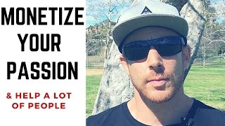 Download 5 - Ways To... (Monetize Your Passion & Help Others) Video