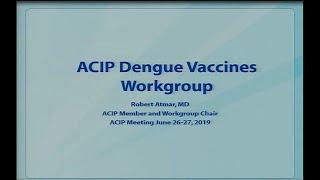 Download June 2019 ACIP Meeting - Dengue Vaccine Video