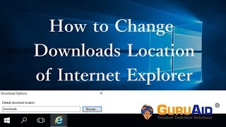 Download How to Change Downloads Location of Internet Explorer Video