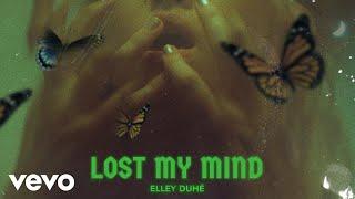 Download Elley Duhé - LOST MY MIND (Audio) Video
