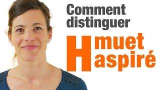 Download Comment distinguer le H muet et le H aspiré Video