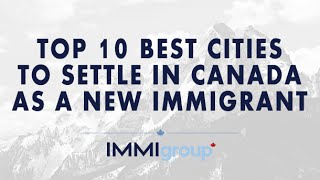 Download TOP 10 BEST CITIES TO SETTLE IN CANADA AS NEW IMMIGRANT Video