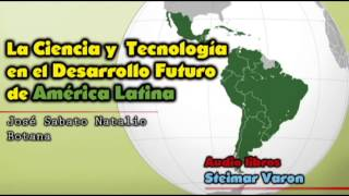 Download Ciencia y tecnologia en el desarrollo de america latina Video