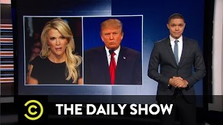 Download Donald Trump vs. Megyn Kelly: The Daily Show Video