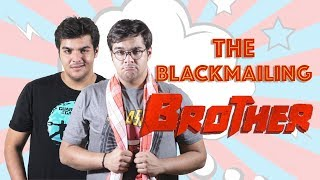 Download The Blackmailing Brother | Ashish Chanchlani Video