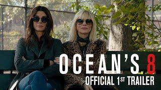 Download OCEAN'S 8 - Official 1st Trailer Video