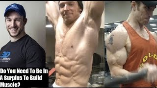 Download DO YOU NEED TO BE IN A CALORIC SURPLUS TO BUILD MUSCLE? (Ft. Eric Helms) Video