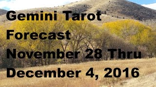 Download Gemini Tarot Forecast November 28 Thru December 4, 2016 Video