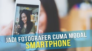 Download 5 Tips Jadi Fotografer Profesional Bermodalkan Smartphone Video