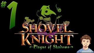 Download Shovel Knight: Plague of Shadows Walkthrough - PART 1 - Plague Knight DLC Gameplay!!! Video
