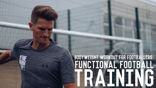 Download Full Football Specific Workout | Functional Bodyweight and Technical Session For Footballers Video