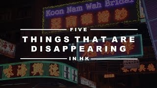 Download 5 Things to See Before They Disappear - Hong Kong's Hidden Gems Video