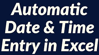 Download Automatic date & time entry using Excel VBA Video