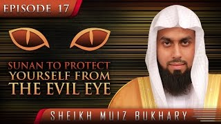 Download Sunan To Protect Yourself From The Evil Eye ᴴᴰ ┇ #SunnahRevival ┇ by Sheikh Muiz Bukhary ┇ TDR ┇ Video