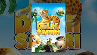 Download Delhi Safari Video