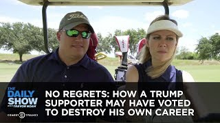 Download No Regrets: How a Trump Supporter May Have Voted to Destroy His Own Career - The Daily Show Video