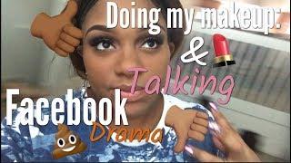 Download Doing My Makeup & Talking FACEBOOK DRAMA! Video