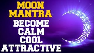Download CHANDRA / MOON MANTRA : GET CALM, COOL & ATTRACTIVE : 108 TIMES : VERY POWERFUL Video