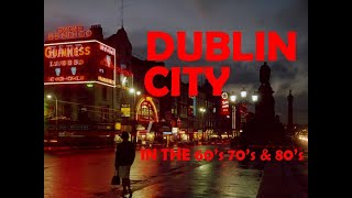 Download Dublin City in the 60's, 70's And 80's Video