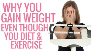 Download Why you Gain Weight Even though you Diet and Exercise - Christina Carlyle Video