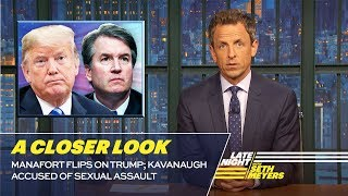 Download Manafort Flips on Trump; Kavanaugh Accused of Sexual Assault: A Closer Look Video