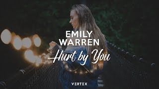 Download Emily Warren - Hurt by You Video