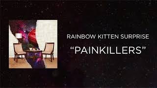Download Rainbow Kitten Surprise - Painkillers Video