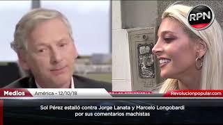 Download Sol Pérez estalló contra Lanata y Longobardi por sus comentarios machistas Video