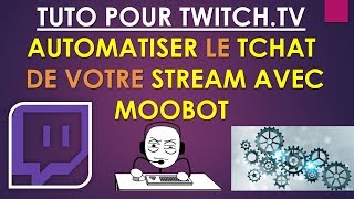 Download TUTO TWITCH - AUTOMATISER LE TCHAT DE VOTRE STREAM AVEC MOOBOT Video