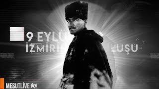 Download 9 Eylül 1922 İzmir'in Kurtuluşu | Uçurumun Kenarında Yıkık Bir Ülke Video