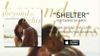 Download Birdy - Shelter (Beyond The Lights Soundtrack) Video