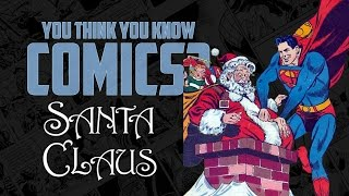 Download Santa Claus - You Think You Know Comics? Video
