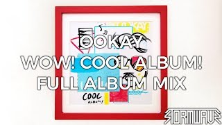 Download Ookay - Wow! Cool Album! [Full Album Mix] Video