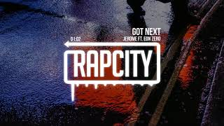 Download Jerome - Got Next (ft. Eon Zero) Video