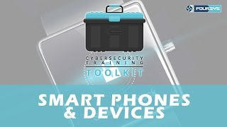Download End-User Cybersecurity Training Toolkit - Video 4 - Smartphones and Devices Video