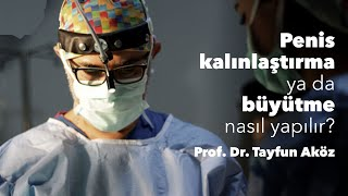 Download Penis kalınlaştırma ya da büyütme nasıl yapılır? - Prof. Dr. Tayfun Aköz Video