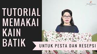 Download TUTORIAL MEMAKAI KAIN BATIK UNTUK RESEPSI & KE PESTA Video