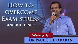 Download How To Overcome Exam Stress (English - Hindi) | Part 2 | Dr. Paul Dhinakaran Video