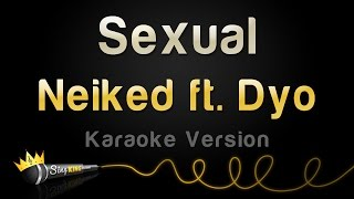Download Neiked feat. Dyo - Sexual (Karaoke Version) Video
